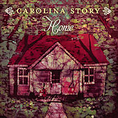 Home by Carolina Story