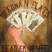 Play & Download Read 'Em and Weep by Deadman Flats | Napster