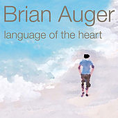 Play & Download Language of the Heart by Brian Auger | Napster