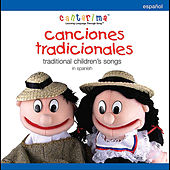 Canciones Tradicionales: Traditional Children's Songs in Spanish by Cantarima