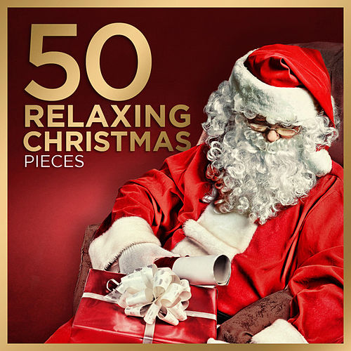 Play & Download 50 Relaxing Christmas Pieces by Various Artists | Napster