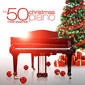 The 50 Most Essential Christmas Piano by Various Artists