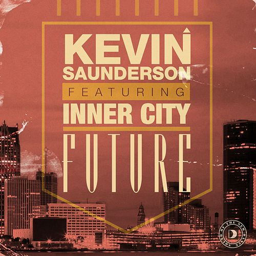 Play & Download Future by Kevin Saunderson | Napster
