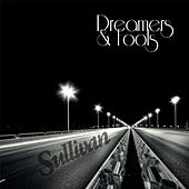 Play & Download Dreamers and Fools by Sullivan | Napster