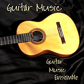 Play & Download Guitar Music by Guitar Music Ensemble | Napster