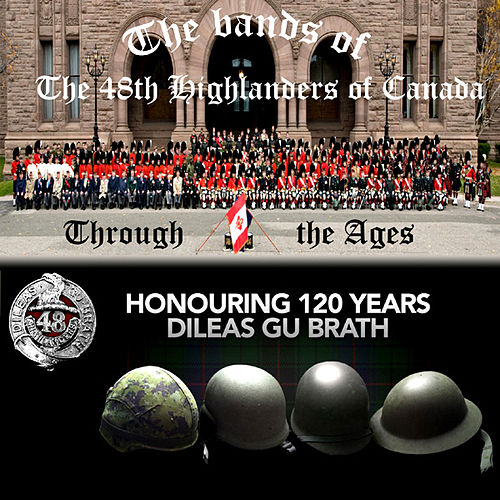 Through The Ages by The Bands Of The 48th Highlanders Of Canada