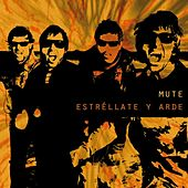 Play & Download Estréllate y arde by Mute | Napster