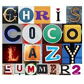 Play & Download Lazy Summer 2 By Chris Coco by Various Artists | Napster
