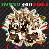 Play & Download Italians Do It Better by Various Artists | Napster