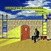 Rather Be A Doorkeeper by Gerard