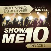 Show Me 10 (Explode 3) by Darius