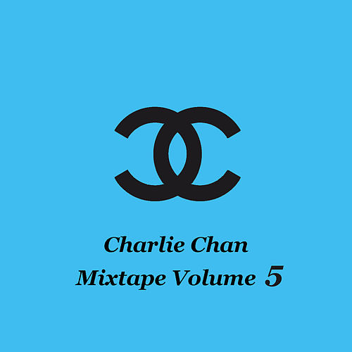 Mixtape Volume 5 by Charlie Chan