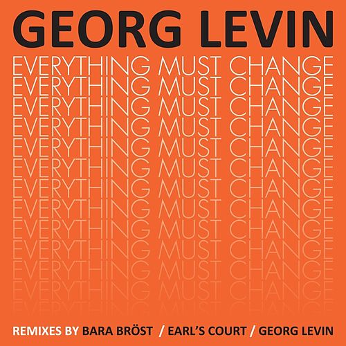 Play & Download Everything Must Change b/w Late Discovery - The Remixes by Georg Levin (1) | Napster