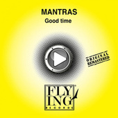 Play & Download Good Time by The Mantras | Napster