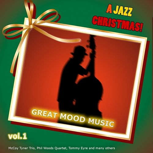 Play & Download A Jazz Christmas! Great Mood Music Vol. 1 by Various Artists | Napster
