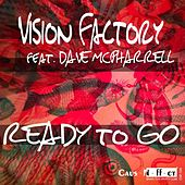 Play & Download Ready to Go (feat. Dave McPharrell) by Vision Factory | Napster