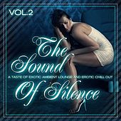 Play & Download The Sound of Silence, Vol. 2 (Taste of Erotic Ambient Lounge and Chill Out) by Various Artists | Napster