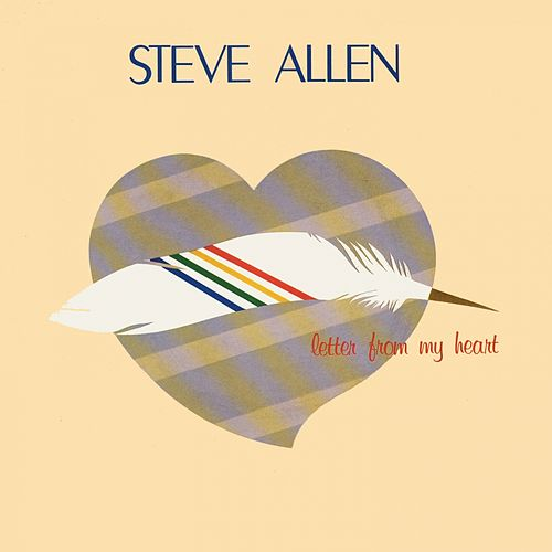 Letter From My Heart by Steve Allen
