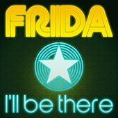 Play & Download I'Ll Be There by Frida | Napster