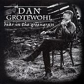 Play & Download Bear In The Greengrass by Dan Grotewohl | Napster