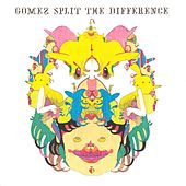 Play & Download Split The Difference by Gomez | Napster