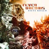 Play & Download Fever Dreams by Steve Roach | Napster