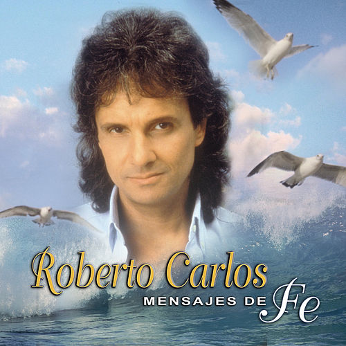 Play & Download Mensajes De Fe by Roberto Carlos | Napster