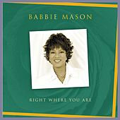 Play & Download Right Where You Are by Babbie Mason | Napster