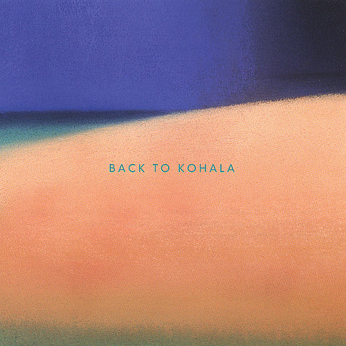 Back To Kohala by Kohala