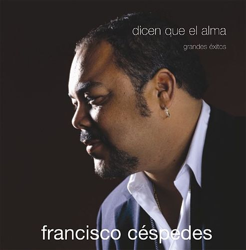 Play & Download Dicen Que El Alma by Francisco Cespedes | Napster