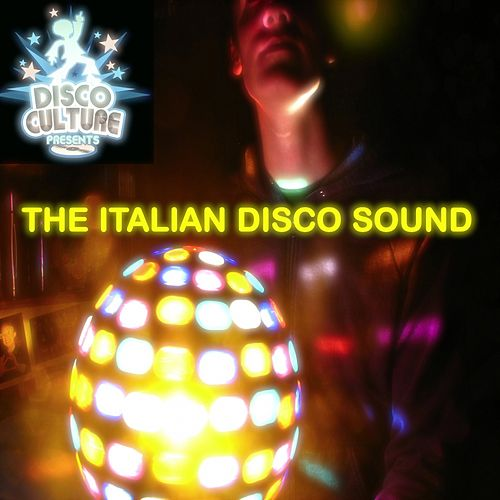Play & Download The Italian Disco Sound by Various Artists | Napster