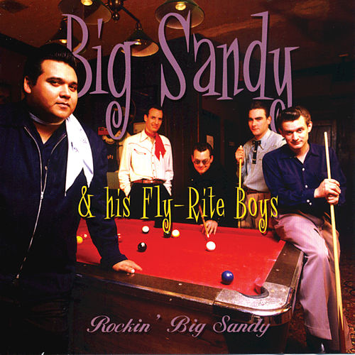Rockin' Big Sandy by Big Sandy and His Fly-Rite Boys