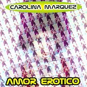 Amor Erotico by Carolina Marquez