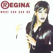 What Can You Do by Regina