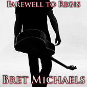 Play & Download Farewell To Regis (Guitar / Vocal Demo) by Bret Michaels | Napster