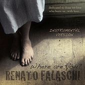 Where Are You? (Instrumental Version) - Single by Renato Falaschi