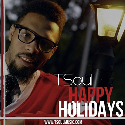 Happy Holidays by T Soul