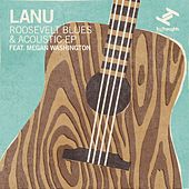Roosevelt Blues & Acoustic - EP by Lanu