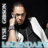 Legendary by Iyse Gibson