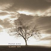 Play & Download Carry On by Paper Bird | Napster