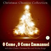Play & Download O Come, O Come Emmanuel and Other Classic Christmas Favorites by Christmas Classics Collection | Napster