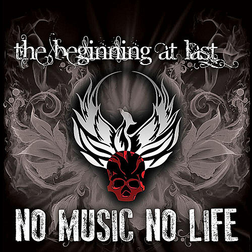 Play & Download No Music, No Life by The Beginning At Last | Napster