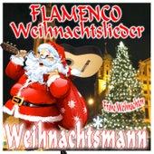 Flamenco Weihnachtslieder. Frohe Weihnachten Weihnachtsmann by Various Artists