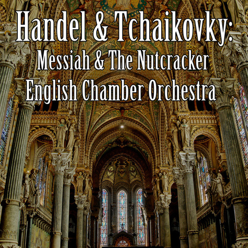 Play & Download Handel: Handel's Messiah by English Chamber Orchestra | Napster
