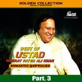 Play & Download Best of Ustad Nusrat Fateh Ali Khan (Romantic Qawwalies) Pt. 3 by Nusrat Fateh Ali Khan | Napster
