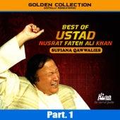 Play & Download Best of Ustad Nusrat Fateh Ali Khan (Sufiana Qawwalies) Pt. 1 by Nusrat Fateh Ali Khan | Napster