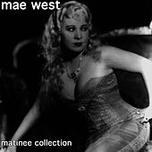Play & Download Matinee Collection by Mae West | Napster