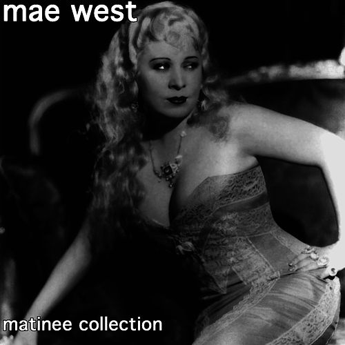 Matinee Collection by Mae West