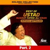 Play & Download Best of Ustad Nusrat Fateh Ali Khan (Sufiana Qawwalies) Pt. 2 by Nusrat Fateh Ali Khan | Napster