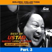 Play & Download Best of Ustad Nusrat Fateh Ali Khan (Islamic Qawwalies) Pt. 3 by Nusrat Fateh Ali Khan | Napster